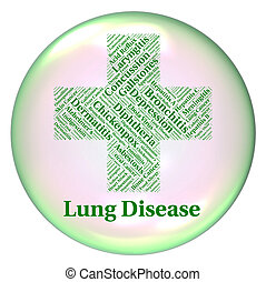 Lung Disease Means Poor Health And Affliction - Lung Disease...