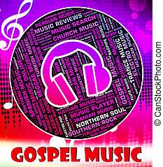 Gospel Music Means New Testament And Christian - Gospel...
