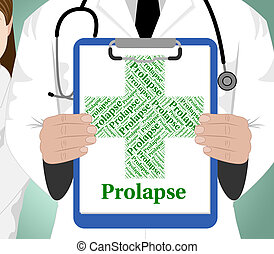 Prolapse Word Indicates Ill Health And Affliction - Prolapse...