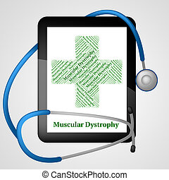 Muscular Dystrophy Indicates Ill Health And Affliction -...