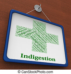Indigestion Word Indicates Poor Health And Affliction -...