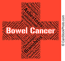 Bowel Cancer Indicates Ill Health And Ailments