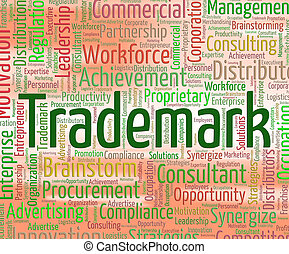 Trademark Word Indicates Brand Name And Insignia - Trademark...