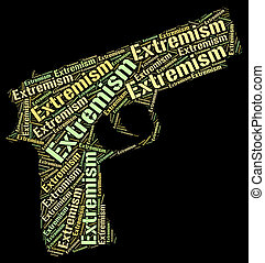 Extremism Word Represents Fundamentalism Wordcloud And...