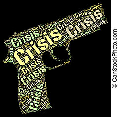 Crisis Word Means Hard Times And Catastrophe - Crisis Word...