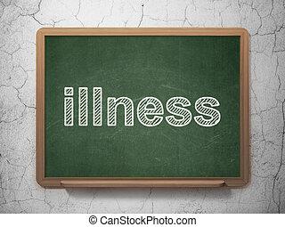 Healthcare concept: Illness on chalkboard background