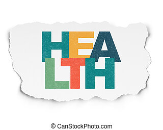 Healthcare concept: Health on Torn Paper background