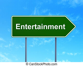 Holiday concept: Entertainment on road sign background