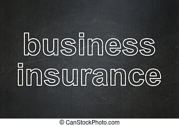 Insurance concept: Business Insurance on chalkboard background