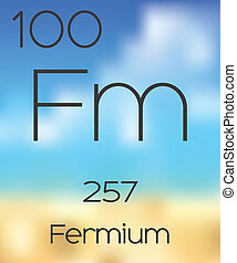 Periodic Table of the Elements Fermium - The Periodic Table...