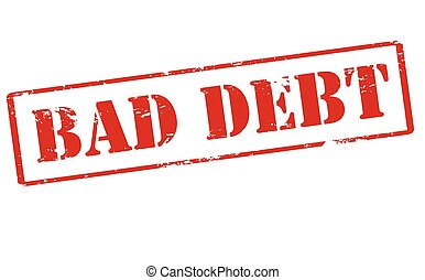 Bad debt - Rubber stamp with text bad debt inside, vector...
