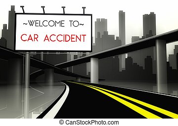 Welcome to car accident on highway, 3d concept