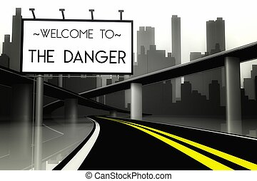 Welcome to the danger in conceptual big city, view from road