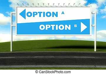 Conceptual direction signs lead to option A or option B,...