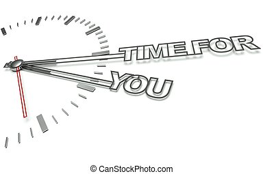 Clock with words Time for you, concept of personal development