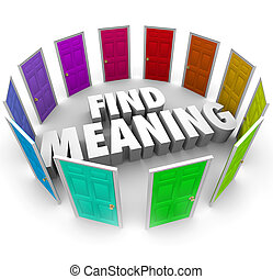 Find Meaning Opening Doors Paths Understanding Life Goal -...