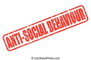 ANTI-SOCIAL BEHAVIOUR red stamp text on white