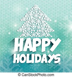 Happy holidays and merry christmas card