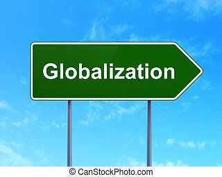Finance concept: Globalization on road sign background