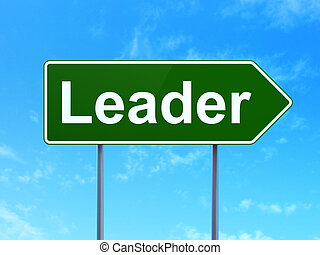 Business concept: Leader on road sign background