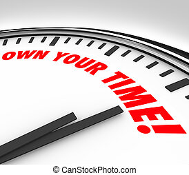 Own Your TIme Clock Words Enjoy Personal Life - Own Your...
