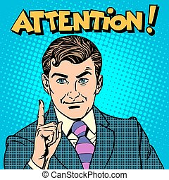 Attention businessman pointing finger pop art retro style...