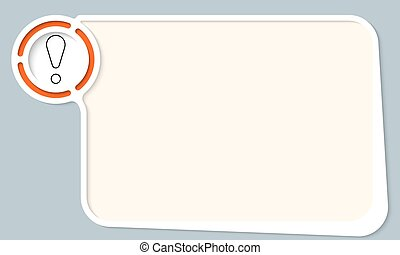 White abstract frame for your text and exclamation mark