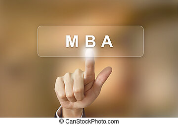 business hand clicking MBA or master of business...