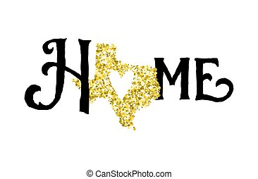 Texas is home golden glitter illustration with modern lettering