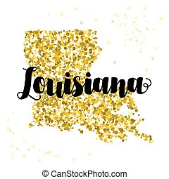 Golden glitter illustration of the state of Louisiana with modern lettering