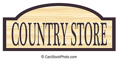 Wooden Country Store Sign - Country store stylish wooden...