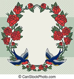 frame with roses and birds - Old school frame with roses and...