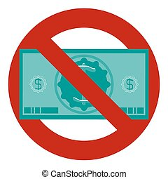 No money Prohibition of money Stop dollar sign