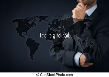Too big to fail economic theory illustration. Businessman in...
