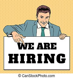Man with We Are Hiring banner. Vector illustration in retro pop-art style