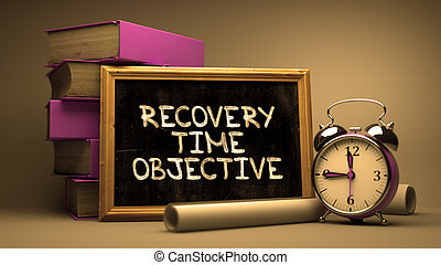 Recovery Time Objective - Chalkboard with Inspirational...