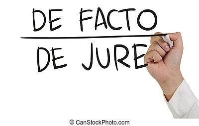De Facto and De Jure Concept - Business concept image of a...