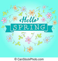 Hello Spring Floral Vector Illustration. Hand Lettered Text...