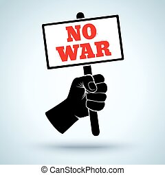 fist and placard No war - Vector poster with fist and...