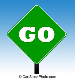 Green go sign - Motivational green go road sign with a blue...