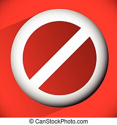 Prohibition, restriction, no entry sign For no access,...