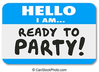 Hello I Am Ready to Party Name Tag Sticker - Hello I Am...
