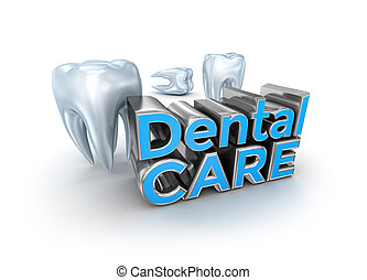 Dental care text and teeth, 3d Concept isolated on white
