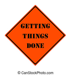 Getting Things Done Orange Road Sign