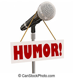 Humor Sign on Microphone Stand-Up Comedy - Humor sign on a...