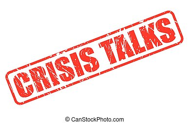 CRISIS TALKS red stamp text on white