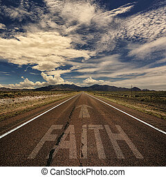 Road With the Word Faith - Conceptual image of desert road...