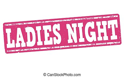 Ladies night stamp - Ladies night grunge rubber stamp on...