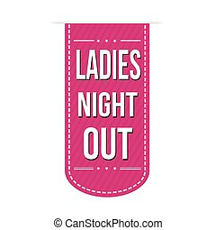 Ladies night out banner design over a white background,...