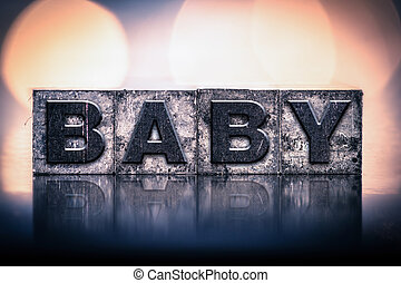 "Baby Concept Vintage Letterpress Type - The word ""BABY""..."